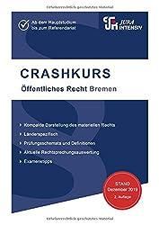 CRASHKURS Öffentliches Recht - Bremen: Länderspezifisch - Ab dem Hauptstudium bis zum Referendariat (Crashkurs / Länderspezifisch - Für Examenskandidaten und Referendare)