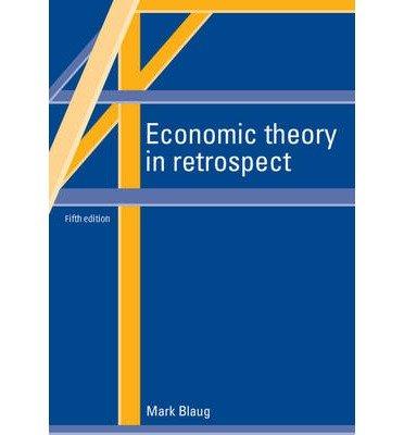 [(Economic Theory in Retrospect)] [ By (author) Mark Blaug ] [November, 2013]