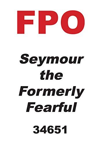 Seymour, the Formerly Fearful (English Edition)