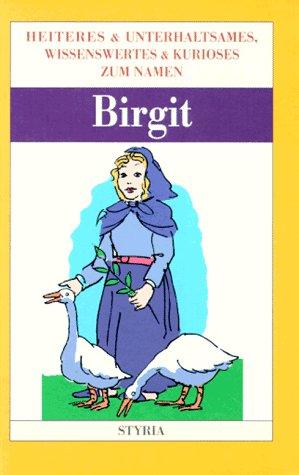 Styria Premium Nomen est omen, Birgit