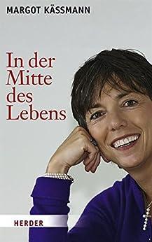 In der Mitte des Lebens von [Käßmann, Margot]