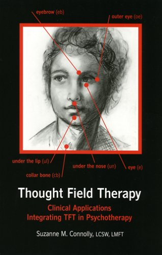 Thought Field Therapy: Clinical Applications, Integrating TFT in Psychotherapy by Connolly, Suzanne M. (2004) Paperback
