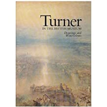 Turner in the British Museum : drawings and watercolours : catalogue of an exhibition at the Department of Prints and Drawings of the British Museum, 1975 / by Andrew Wilton