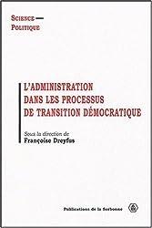 L'administration dans les processus de transition démocratique