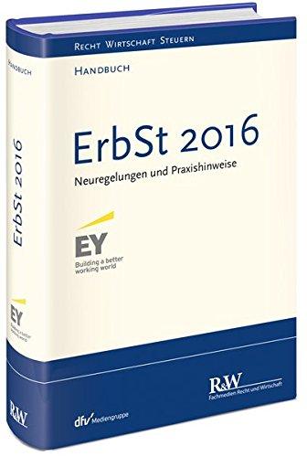 erbst-2016-neuregelungen-und-praxishinweise-recht-wirtschaft-steuern-handbuch