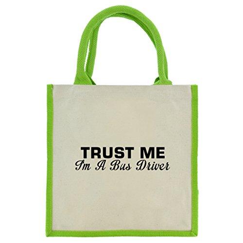 Trust Me I 'm A Bus-Treiber in Schwarz Print Jute Midi Einkaufstasche mit Grün Griffe und Besatz (Arriva Bus)