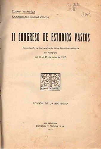 Congreso de Estudios Vascos / I Congreso: Recopilaci—n de los trabajos de dicha asamblea, ... , celebrada en O–ate,..., Septiembre de 1918... II Congreso: celebrado en Pamplona,..., Julio 1920. Ense–anza y cuestiones econ—mico-sociales. III Congreso: celebrado en Gernika,..., Septiembre 1922. Lengua y ense–anza. IV Congreso: celebrado en Vitoria,..., Agosto de 1926. Orientaci—n y ense–anza profesionales. V Congrreso: celebrado en Vergara,..., Septiembre de 1930. Arte Popular Vasco.
