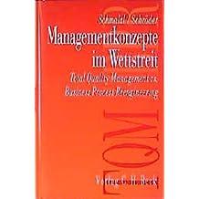Managementkonzepte im Wettstreit: Total Quality Management vs. Business Process Reengineering