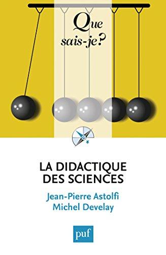 La didactique des sciences: « Que sais-je ? » n° 2448