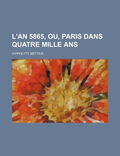 L'an 5865, Ou, Paris Dans Quatre Mille Ans