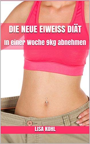 die-neue-eiweiss-diat-in-einer-woche-9kg-abnehmen-german-edition
