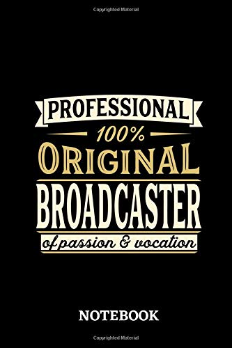 Professional Original Broadcaster Notebook of Passion and Vocation: 6x9 inches - 110 lined pages • Perfect Office Job Utility • Gift, Present Idea (Plug-in Für Laptop)