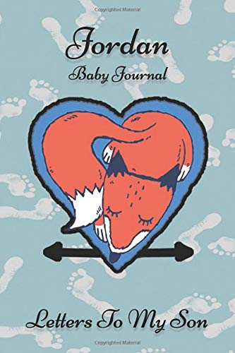 Jordan Baby Journal Letters To My Son: Writing Lined Notebook To Write In