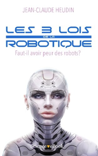 Les 3 lois de la robotique: Faut-il avoi...