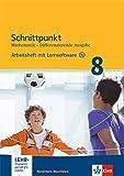 Schnittpunkt Mathematik 8. Differenzierende Ausgabe Nordrhein-Westfalen: Arbeitsheft mit Lösungsheft und Lernsoftware Klasse 8 (Schnittpunkt ... Ausgabe für Nordrhein-Westfalen ab 2012)
