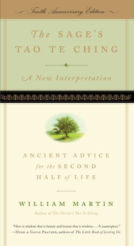 The Sage's Tao Te Ching: Ancient Advice for the Second Half of Life: Written by William Martin, 2010 Edition, (10th) Publisher: Experiment LLC, The [Paperback]