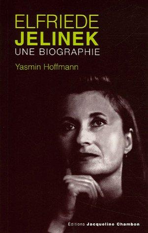 Elfriede Jelinek : Une biographie par Yasmin Hoffmann