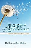 Transformez vos croyances et vous transformerez votre vie: Tapotements EFT avec réencodage de la matrice