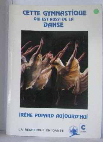 Cette gymnastique qui est aussi de la danse, Irène Popard aujourd'hui