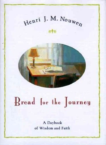 (Bread for the Journey: A Daybook of Wisdom and Faith) By Nouwen, Henri J. M. (Author) Hardcover on 01-Jan-2000