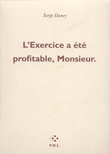 L'exercice a t profitable, Monsieur