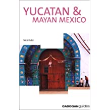 Yucatan & Mayan Mexico (Cadogan Guide Yucatan & Mayan Mexico)