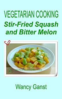 : Stir-Fried Squash and Bitter Melon (Vegetarian Cooking - Vegetables ...