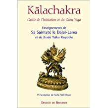 Kalachakra : Guide de l'initiation et du Guru Yoga