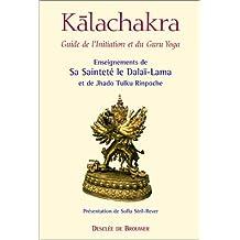 Kalachakra : Guide de l'initiation et du Guru Yoga