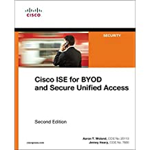 Cisco ISE for BYOD and Secure Unified Access (Networking Technology: Security)