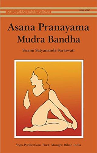 Asana, Pranayama, Mudra and Bandha: 1 por Swami Satyananda Saraswati