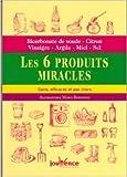 les 6 produits miracles sains efficaces et pas chers bicarbonate de soude citron vinaigre argile miel sel de alessandra moro buronzo 11 octobre 2013