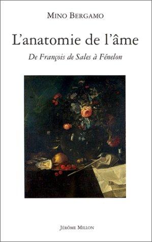 L'ANATOMIE DE L'AME. De François de Sales à Fénelon