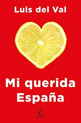 Mi querida España por Luis del Val