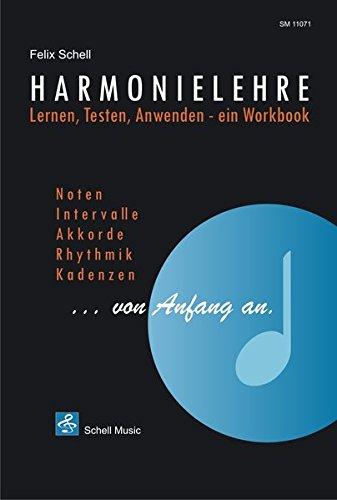 Harmonielehre...von Anfang an/ Lernen-Testen-Anwenden, ein Workbook.: Lernen-Testen-Anwenden, ein Arbeitsbuch (Harmonielehre - Musiklehre)