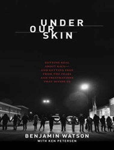Under Our Skin: Getting Real about Race--and Getting Free from the Fears and Frustrations that Divide Us by Benjamin Watson (2015-11-17)