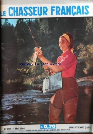 CHASSEUR FRANCAIS (LE) [No 807] du 01/05/1964 - CHASSES ET CHIENS - LA TOURTERELLE - LE CHOKE-CHASSE - LE LAPIN DE DORDOGNE - LE BOUVREUIL PIVOINE - LES CROISEMENTS - LES COCKERS AMERICAINS SPORTS - JEAN SNELLA - CYCLISME - CHEVAUX - LA BOXE - LE SKI - MORT AU DOPING LA PECHE - LES APPATS PREFERES DES POISSONS D'EAU DOUCE - LA CARPE EN ETANG - LES BROCHETS IRLANDAIS A TRAVERS LE MONDE - UN AVIO TRISONIQUE A GEOMETRIE VARIABLE - L'ELEPHANT DE BOUCHERIE - LA REUNION - EN CHAMPAG
