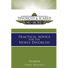 Divorced and Scared No More! Bk 2: Practical Advice for the Newly Divorced