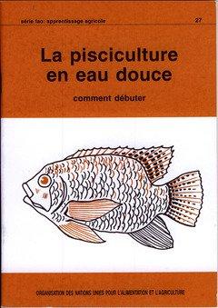La pisciculture en eau douce (Série Fao: Apprentissage Agricole) por Food and Agriculture Organization of the United Nations