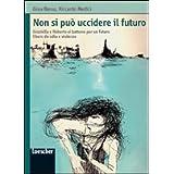Non si può uccidere il futuro