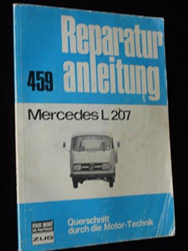 Reparaturanleitung 459. Mercedes L 207. Querschnitt durch die Motor-Technik. Genaue Beschreibung von Aus- und Einbau aller Fahrzeugteile sowie deren Reparatur wie z. B. Motor, Ventile, Kupplung, ect.