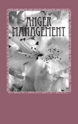 Anger Management: Anger, risk & stress management: Volume 1