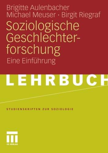 Soziologische Geschlechterforschung: Eine Einführung (Studienskripten zur Soziologie) (German Edition)