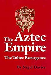 Aztec Empire: Toltec Resurgence (Civilization of the American Indian)