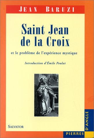 Saint Jean de la Croix et le problème de l'expérience mystique