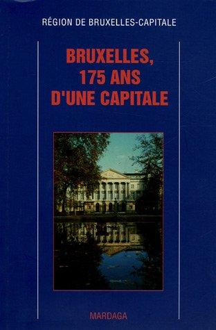 Bruxelles, 175 ans d'une capitale par Région de Bruxelles-capitale