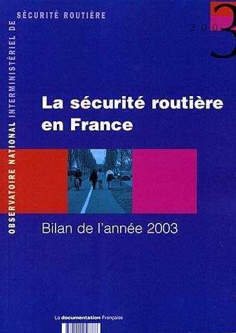 La sécurité routière en France : Bilan de l'année 2003 par ONISR