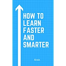 HOW TO LEARN FASTER AND SMARTER: Strategies to learn fast and smart ways,  Preparation for exams NEET, IIT-JEE