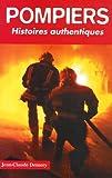 Pompiers - Histoires authentiques