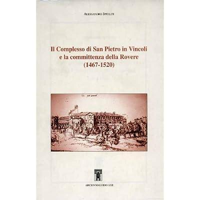 Il Complesso Di San Pietro In Vincoli E La Committenza Della Rovere (1467-1520)